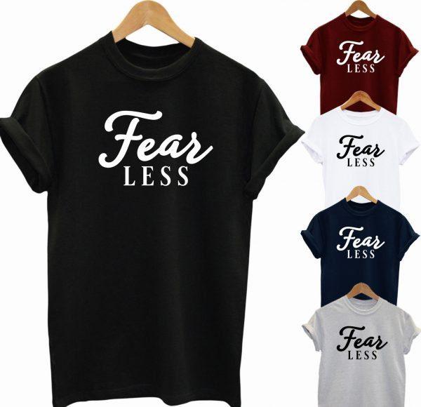 Fear Less T Shirt